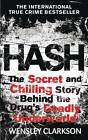 Hash: The Chilling Inside Story of the Secret Underworld Behind the World's Most Lucrative Drug by Wensley Clarkson (Paperback, 2013)