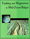 Faulting and Magmatism at Mid-Ocean Ridges by American Geophysical Union (Microfilm, 1998)
