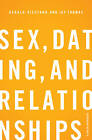 Sex, Dating, and Relationships: A Fresh Approach by Gerald Hiestand, Jay S. Thomas (Paperback, 2012)