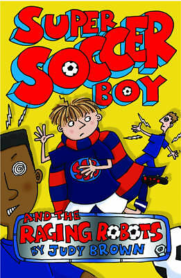 Super Soccer Boy and the Raging Robots-ExLibrary