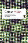 Colour Vision: A Study in Cognitive Science and Philosophy of Science by Evan Thompson (Paperback, 1995)
