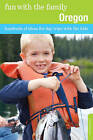 Fun with the Family Oregon: Hundreds of Ideas for Day Trips with the Kids by Sarah Pagliasotti (Paperback, 2011)