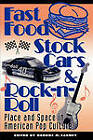 Fast Food, Stock Cars and Rock-n-Roll: Place and Space in American Pop Culture by Rowman & Littlefield (Paperback, 1995)
