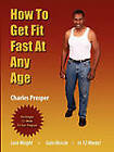 How to Get Fit Fast at Any Age by Charles Prosper (Paperback / softback, 2010)