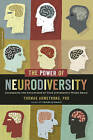The Power of Neurodiversity: Unleashing the Advantages of Your Differently Wired Brain (published in hardcover as Neurodiversity) by Thomas Armstrong (Paperback, 2011)