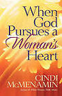When God Pursues a Woman's Heart: Discovering the Many Ways He Loves You by Cindi McMenamin (Paperback, 2003)