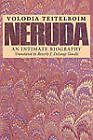 Neruda: An Intimate Biography by Volodia Teitelboim (Paperback, 1991)