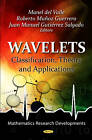 Wavelets: Classification, Theory & Applications by Nova Science Publishers Inc (Hardback, 2012)