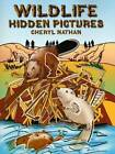 Wildlife Hidden Pictures by Cheryl Nathan (Paperback, 2004)