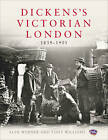 Dickens's Victorian London: The Museum of London by Alex Werner, Tony Williams (Hardback, 2012)
