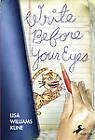 Write Before Your Eyes by Lisa Williams Kline (Paperback / softback, 2010)