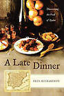 A Late Dinner: Discovering the Food of Spain by Paul Richardson (Paperback, 2009)