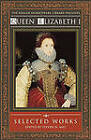 Queen Elizabeth I: Selected Works by Simon & Schuster (Paperback, 2005)