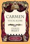 Georges Bizet: Carmen Vocal Score by Georges Bizet (Paperback, 2002)