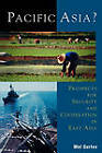 Pacific Asia?: Prospects for Security and Cooperation in East Asia by Mel Gurtov (Paperback, 2001)