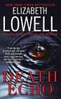 Death Echo by Elizabeth Lowell (Paperback, 2011)