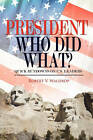 President Who Did What?: Quick Rundowns on U.S. Leaders by Robert V Waldrop (Paperback / softback, 2010)
