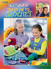 Cool Stuff Teach Me to Crochet by Leisure Arts (Paperback, 2012)