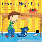 Oscar and the Magic Table by Keith Harvey (Paperback, 2013)