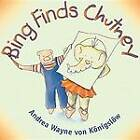 Bing Finds Chutney by Andrea Von Konigslow (Paperback, 2002)