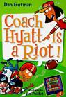 Coach Hyatt is a Riot! by Dan Gutman (Paperback, 2009)
