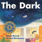 The Dark by Robert Munsch, Michael Martchenko (Paperback, 1997)