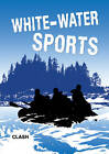 Clash Level 3: White-Water Sports by Octopus Publishing Group (Paperback, 2009)