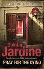 Pray for the Dying by Quintin Jardine (Hardback, 2013)