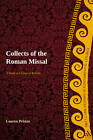 The Collects of the Roman Missals: A Comparative Study of the Sundays in Proper Seasons Before and After the Second Vatican Council by Lauren Pristas (Paperback, 2013)