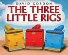 The Three Little Rigs by David Gordon (Hardback, 2005)