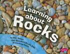 Learning About Rocks by Mari Schuh (Paperback, 2012)