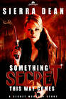 Something Secret This Way Comes by Sierra Dean (Paperback, 2012)