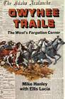 Owyhee Trails: The West's Forgotten Corner by Mike Hanley, Ellis Lucia (Paperback, 1973)