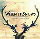 When It Snows by Richard Collingridge (Hardback, 2012)
