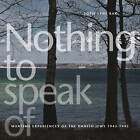 Nothing to Speak of: Wartime Experiences of the Danish Jews 1943-1945 by Sofie Lene Bak (Paperback, 2012)