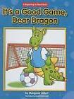 It's a Good Game, Dear Dragon by Margaret Hillert (Hardback)