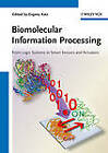 Biomolecular Information Processing: From Logic Systems to Smart Sensors and Actuators by Evgeny Katz (Hardback, 2012)