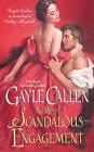 A Most Scandalous Engagement by Gayle Callen (Paperback, 2010)