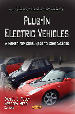 Plugin Electric Vehicles. A Primer for Consumers to Contractors Paperback book