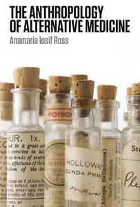 The Anthropology of Alternative Medicine by Anamaria Iosif Ross (Hardback, 2012)