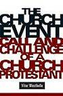 The Church Event: Call and Challenge of a Church Protestant by Vitor Westhelle (Paperback, 2009)