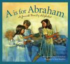 A is for Abraham: A Jewish Family Alphabet by Richard Michelson (Hardback, 2008)