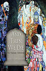 And Then We Die: The Paradise Adventure by Louis J Bartolomeo (Paperback / softback, 2009)