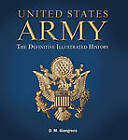 United States Army: The Definitive Illustrated History by D M Giangreco (Paperback / softback)