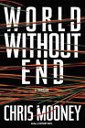 World without End by Chris Mooney (Paperback, 2009)