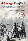 A Savage Conflict: The Decisive Role of Guerrillas in the American Civil War by Daniel E. Sutherland (Paperback, 2009)
