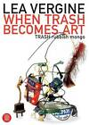 When Trash Becomes Art: Trash Rubbish Mongo by Lea Vergine (Paperback, 2007)