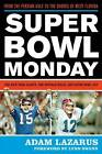 Super Bowl Monday: From the Persian Gulf to the Shores of West Florida: The New York Giants, the Buffalo Bills, and Super Bowl XXV by Adam Lazarus (Hardback, 2011)
