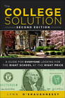 The College Solution: A Guide for Everyone Looking for the Right School at the Right Price by Lynn O'Shaughnessy (Paperback, 2012)