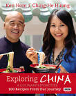 Exploring China: A Culinary Adventure: 100 Recipes from Our Journey by Ken Hom, Ching-He Huang (Hardback, 2012)